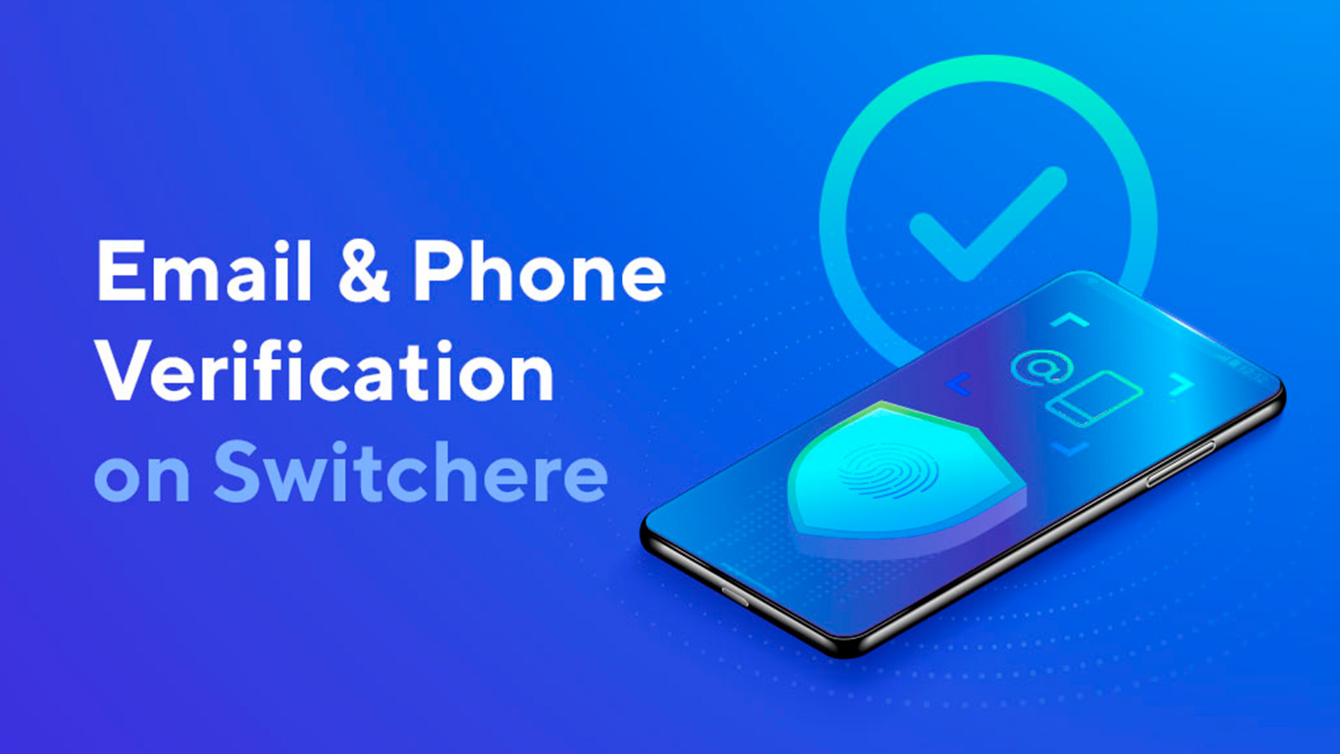 How to Verify Your Email & Phone on Switchere