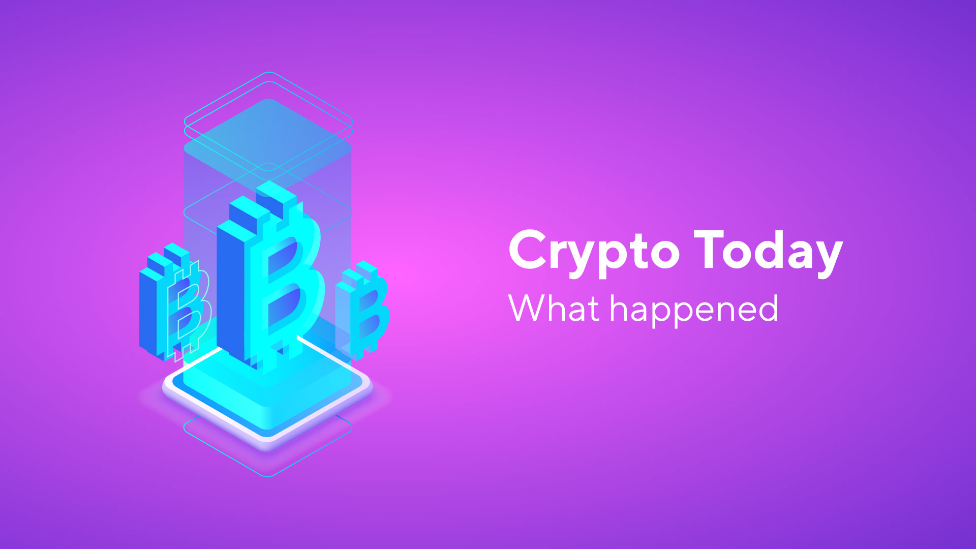 What Happened to Cryptocurrency Today: Important Things to Know