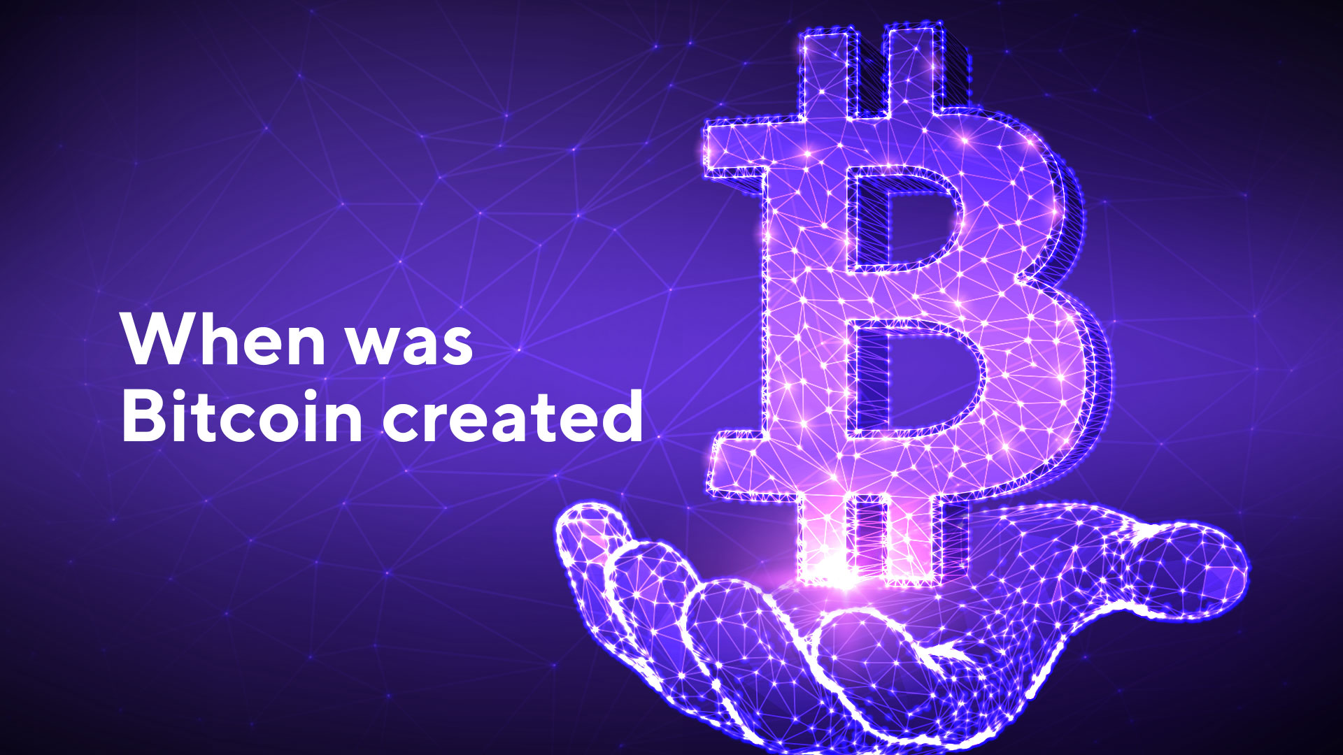 When Was Bitcoin Created: Basic Information About Bitcoin Creation
