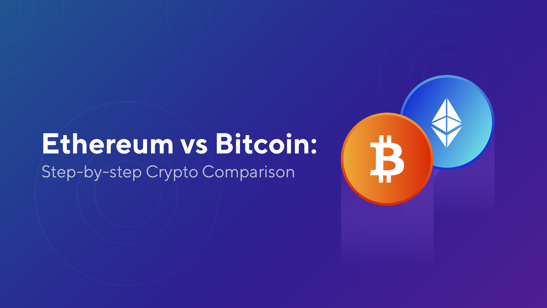 Ethereum vs Bitcoin: A Step-by-Step Cryptocurrency Comparison