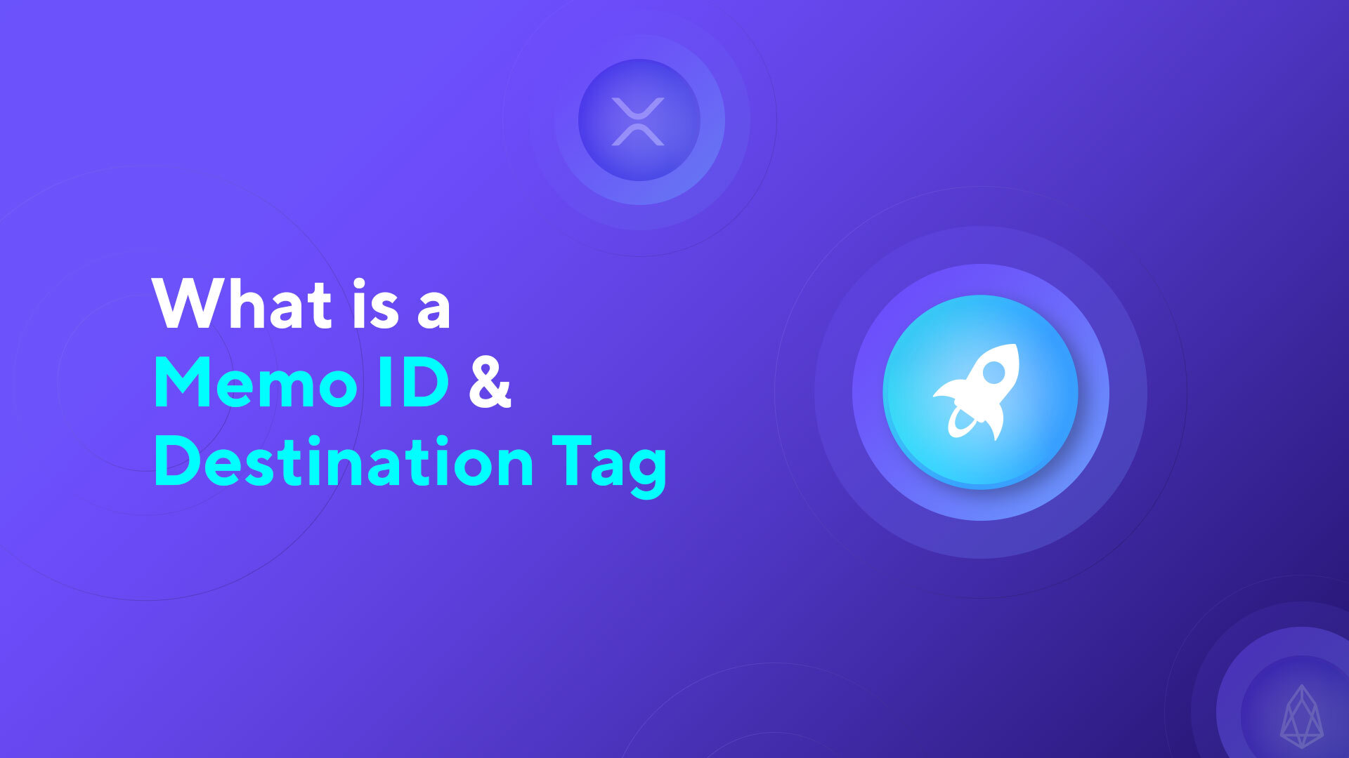 What is a Memo ID & Destination Tag: Why Should You Use Them