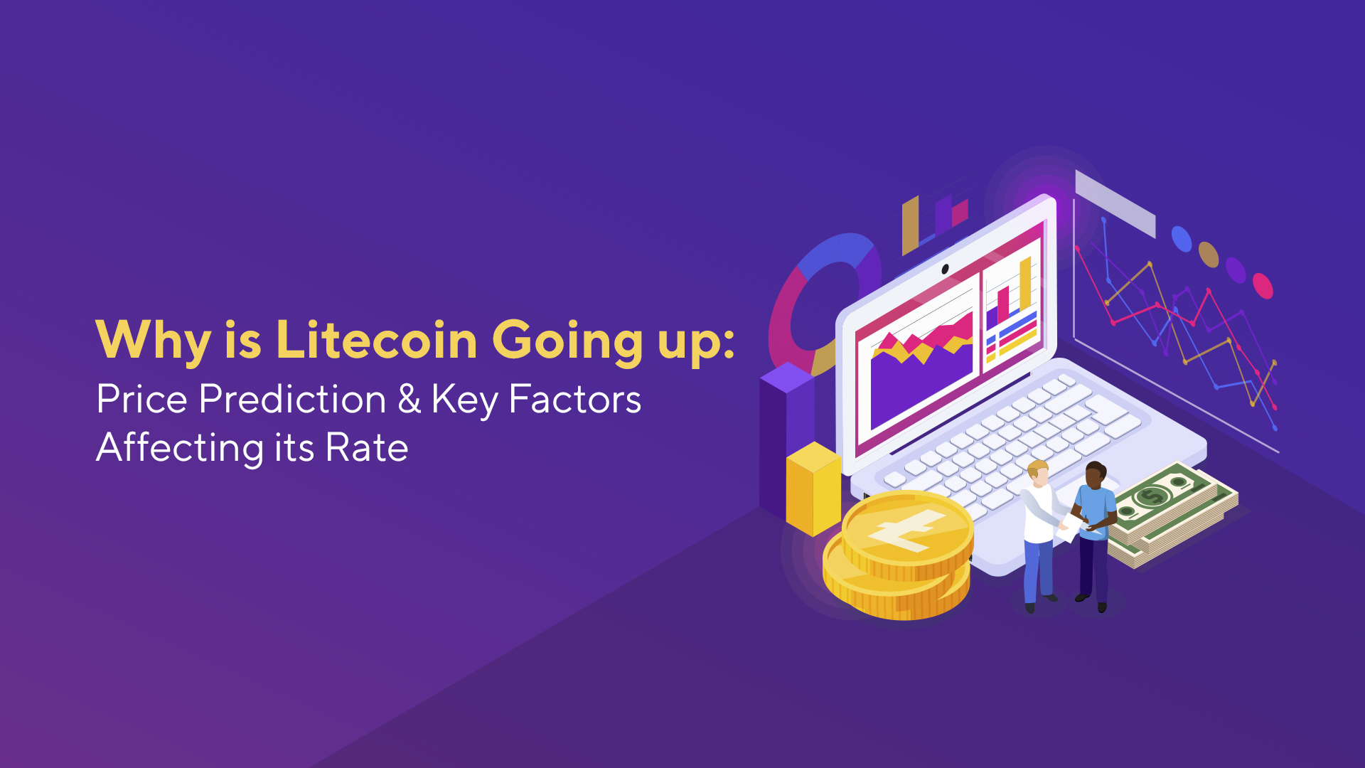 Why is Litecoin Going up: Litecoin Price Prediction
