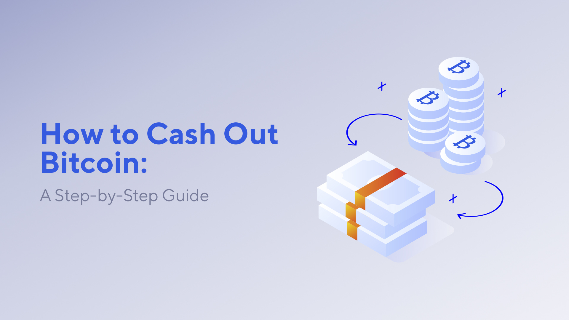 How to Cash Out Bitcoin: A Step-by-Step Guide