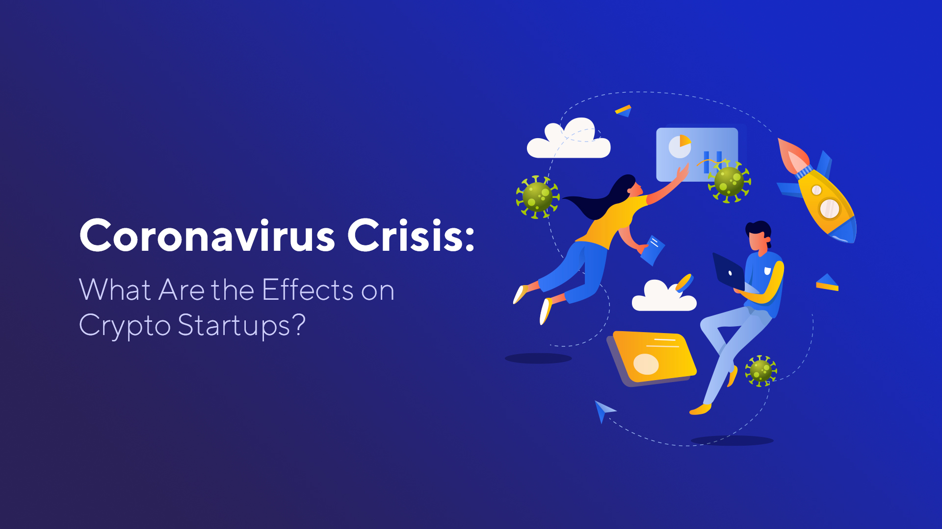 Coronavirus Crisis: What Are the Effects on Crypto Startups?