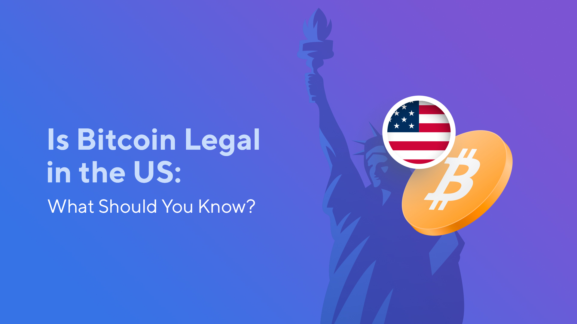 Is Bitcoin Legal in the US: What Should You Know?