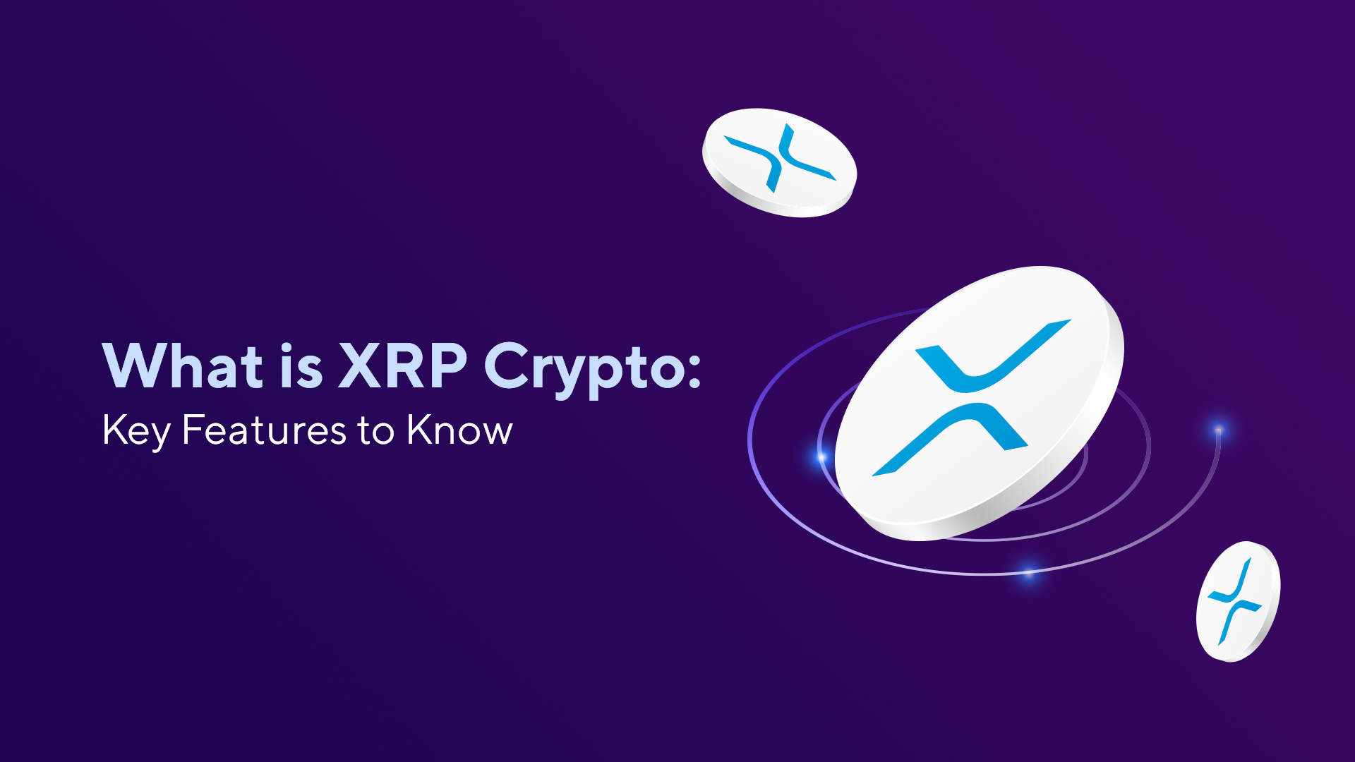 What is XRP Cryptocurrency: Key Features to Know