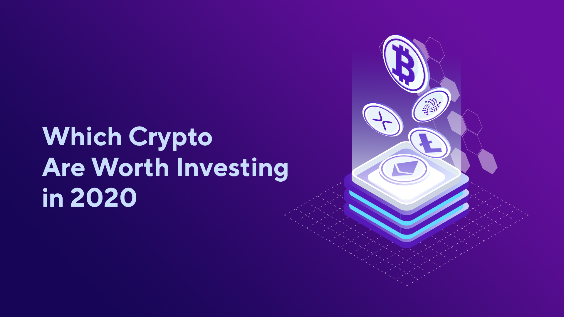 Which Cryptocurrencies Are Worth Investing in 2020?