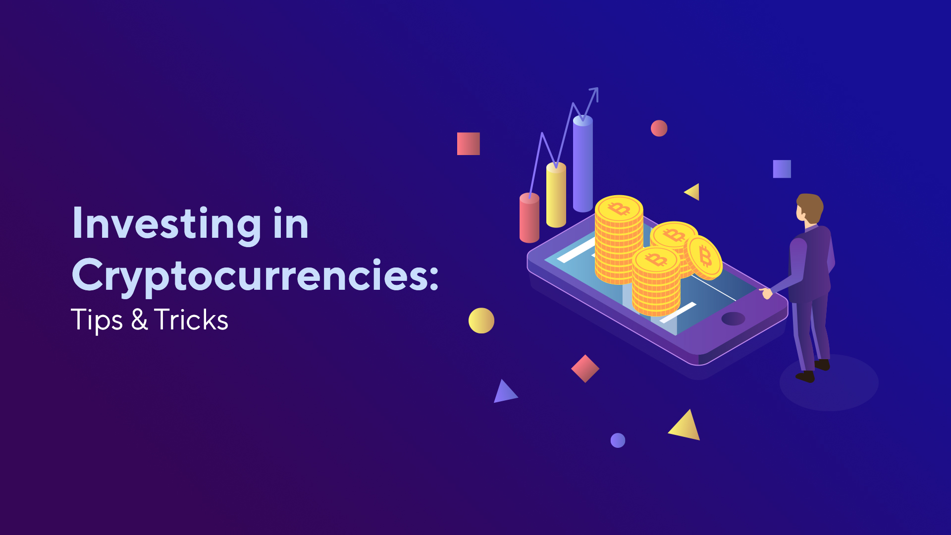Investing in Cryptocurrencies: Tips & Tricks