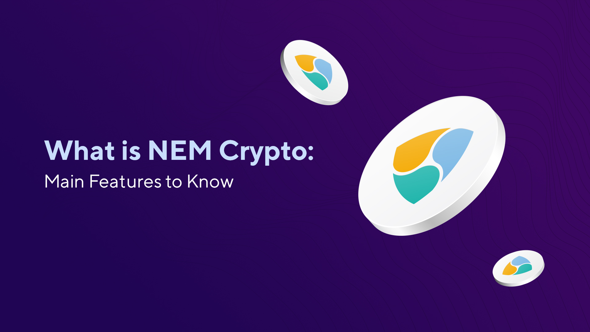 What is NEM Cryptocurrency: Main Features to Know