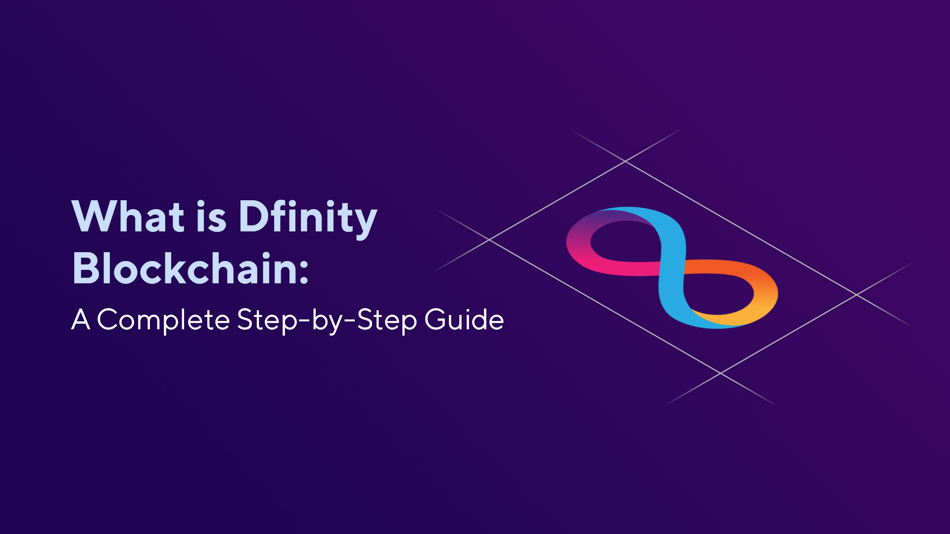 What is Dfinity Blockchain: A Complete Step-by-Step Guide