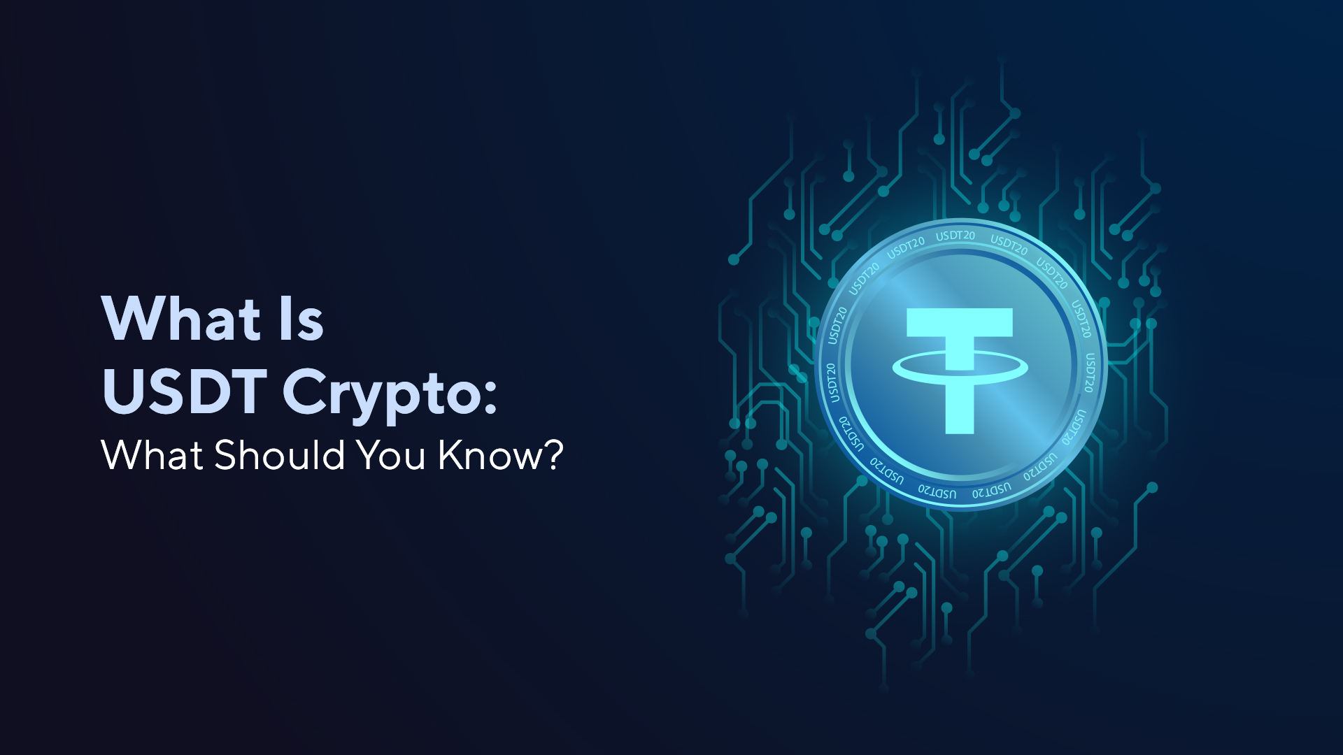 What Is USDT Crypto: What Should You Know?
