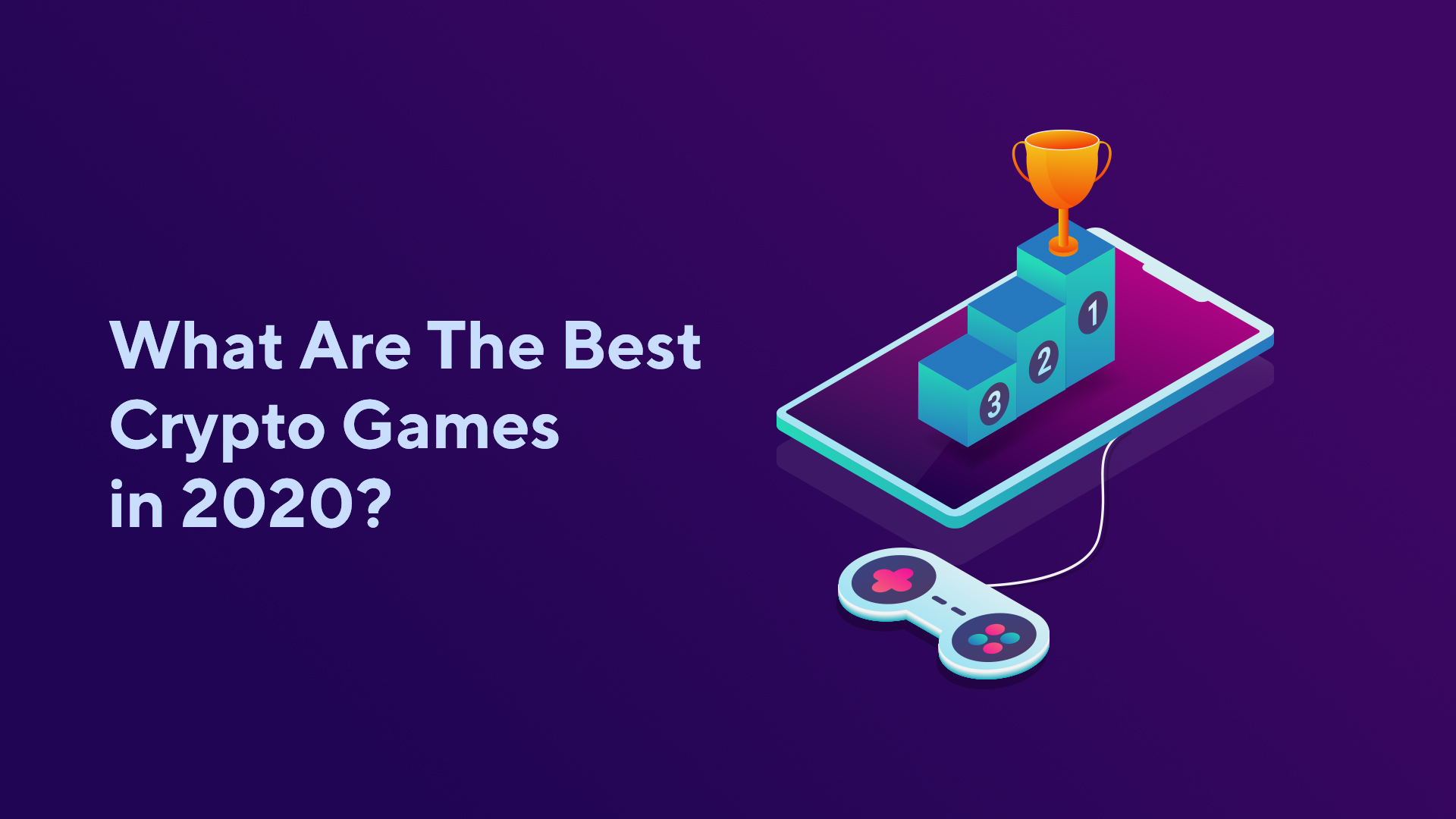 What Are The Best Crypto Games in 2020?