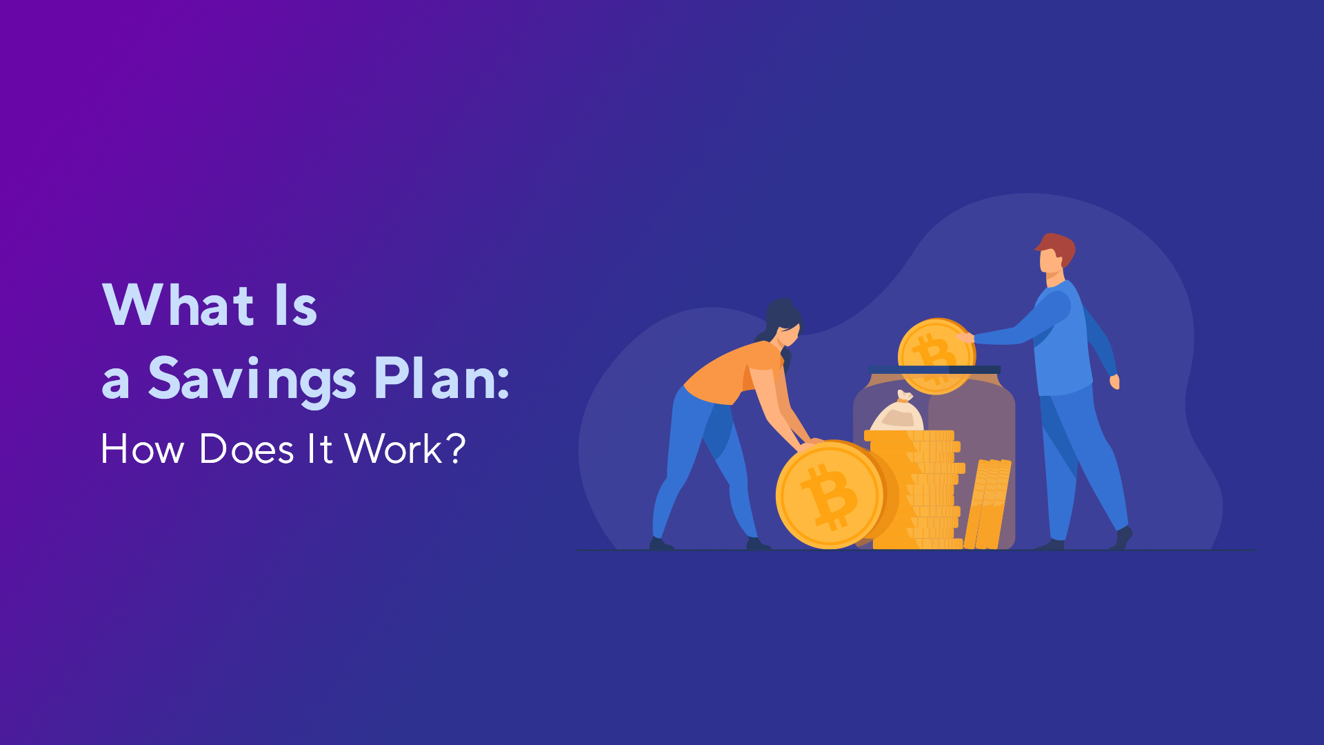 What Is a Savings Plan: How Does It Work?