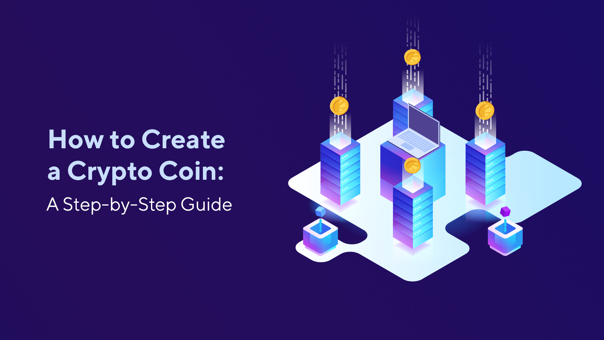How to Create a Crypto Coin: A Step-by-Step Guide