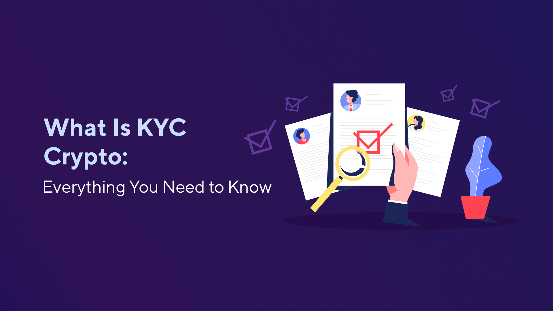 What Is KYC Crypto: Everything You Need to Know