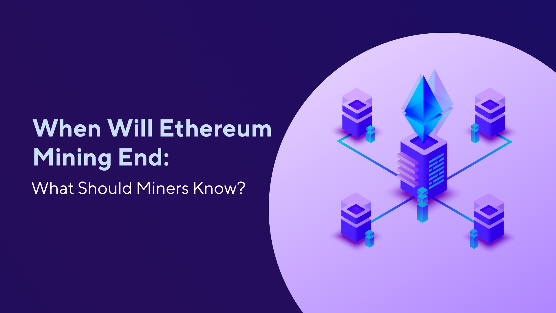 When Will Ethereum Mining End: What Should Miners Know?