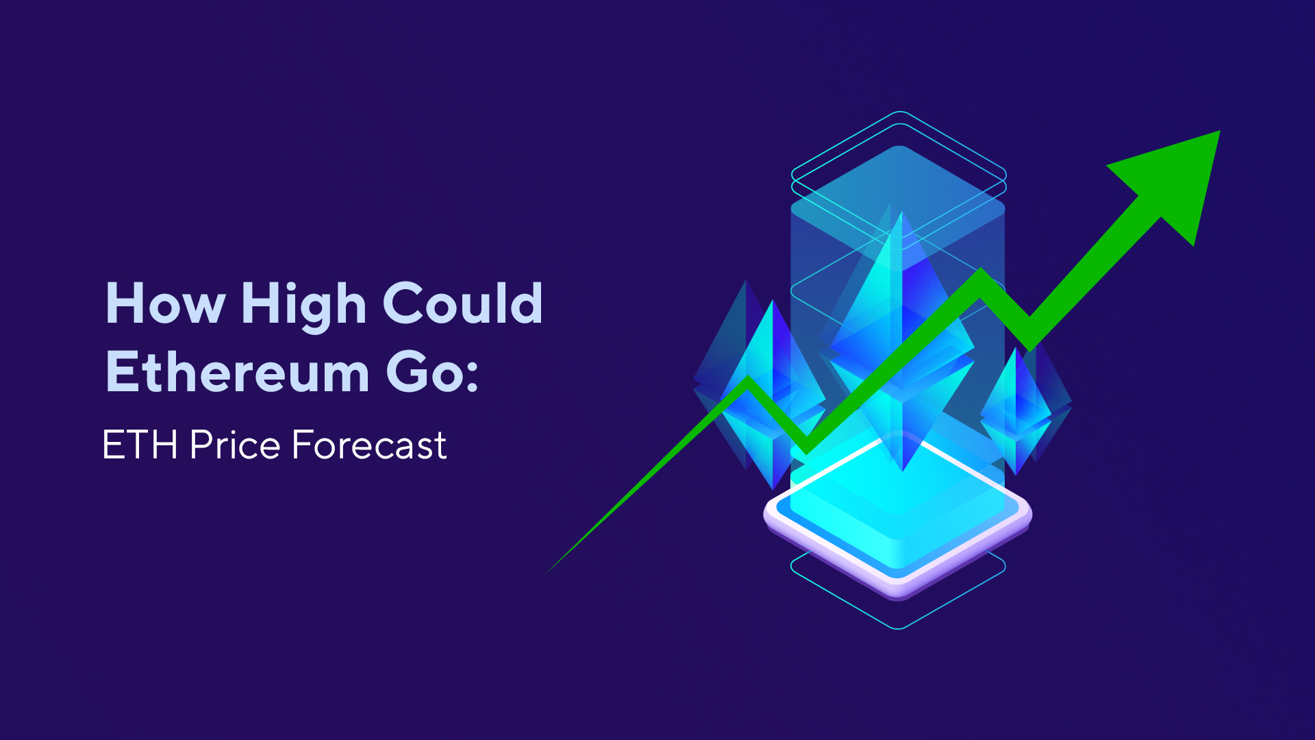 How High Could Ethereum Go: ETH Price Forecast