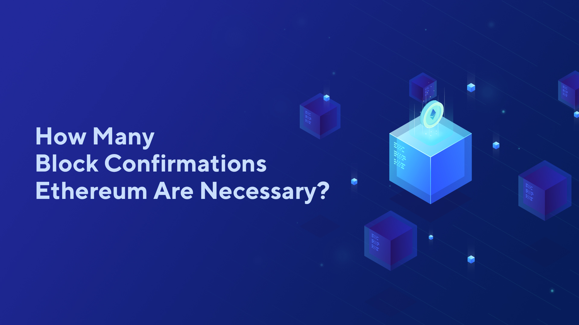 How Many Block Confirmations Ethereum Are Necessary?