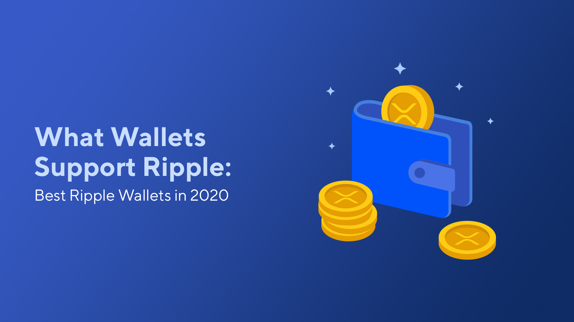What Wallets Support Ripple: Best Ripple Wallets in 2020