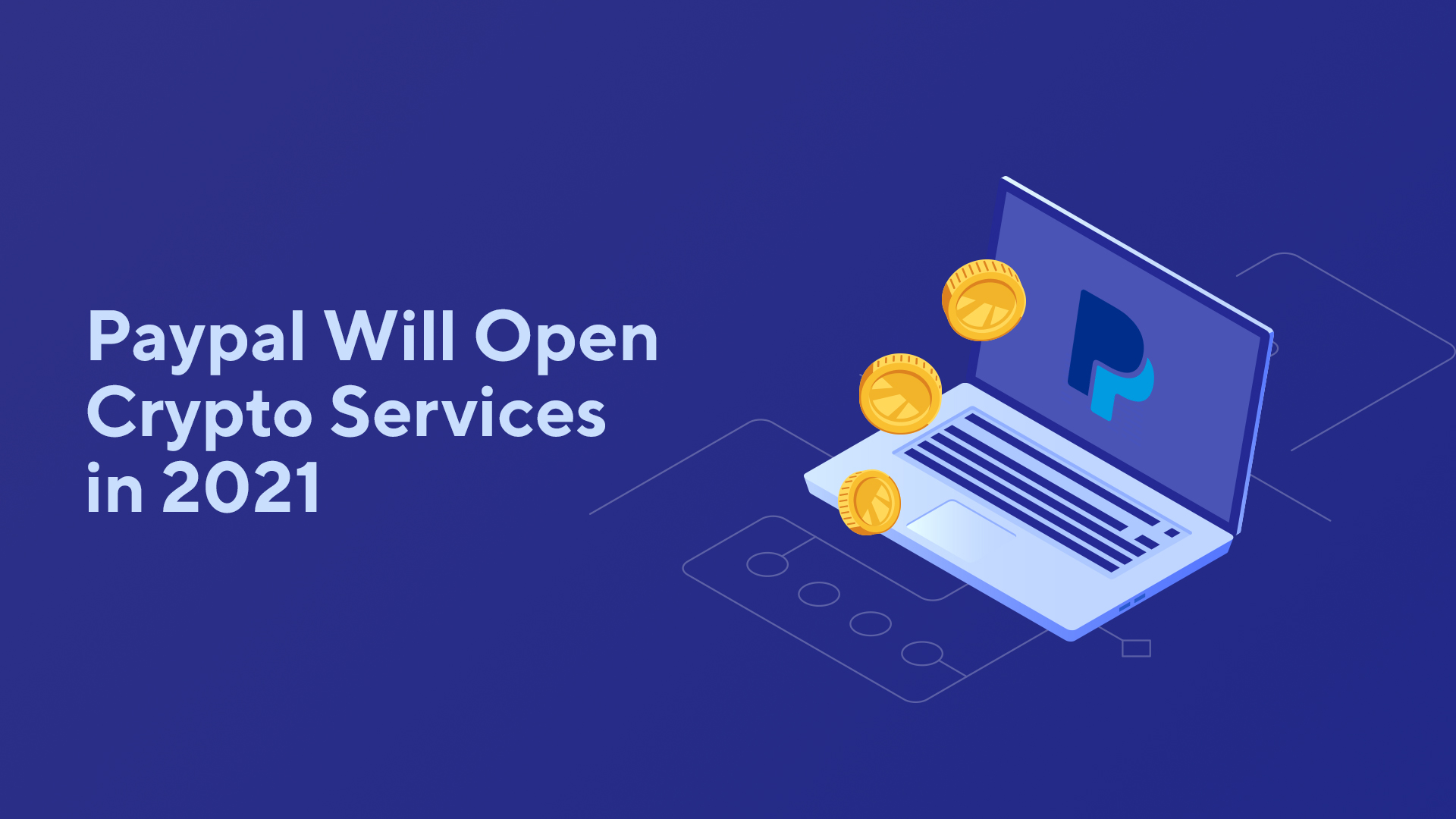 Paypal Will Open Crypto Services in 2021