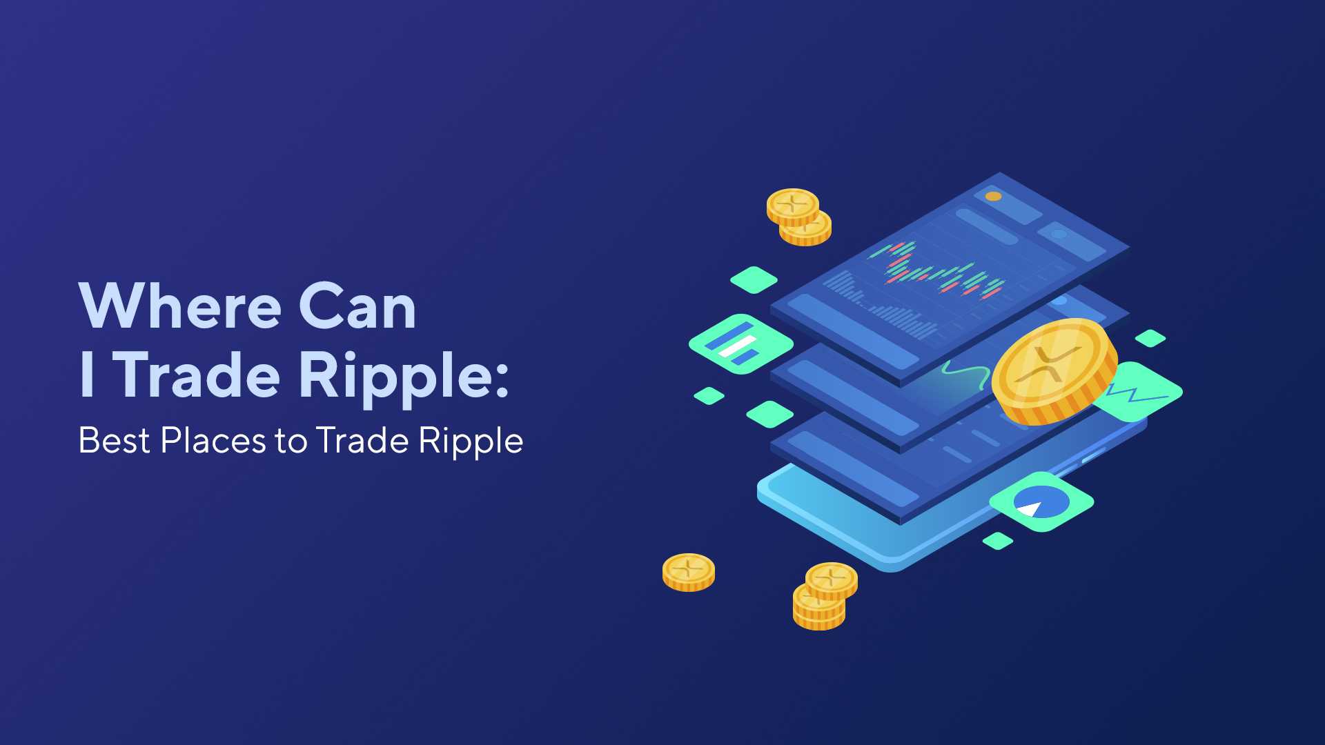 Where Can I Trade Ripple: Best Places to Trade Ripple