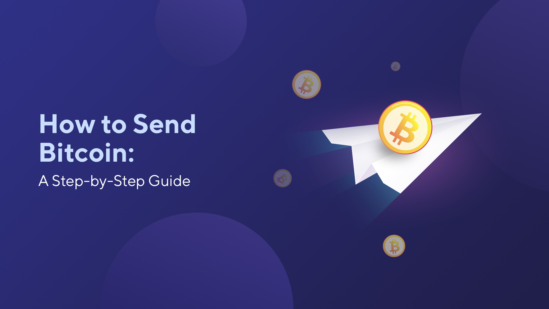 How to Send Bitcoin: A Step-by-Step Guide