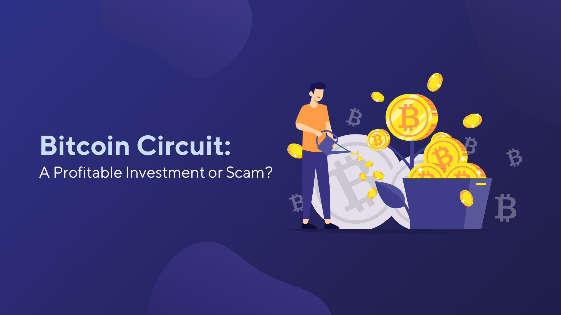 Bitcoin Circuit: A Profitable Investment or Scam?