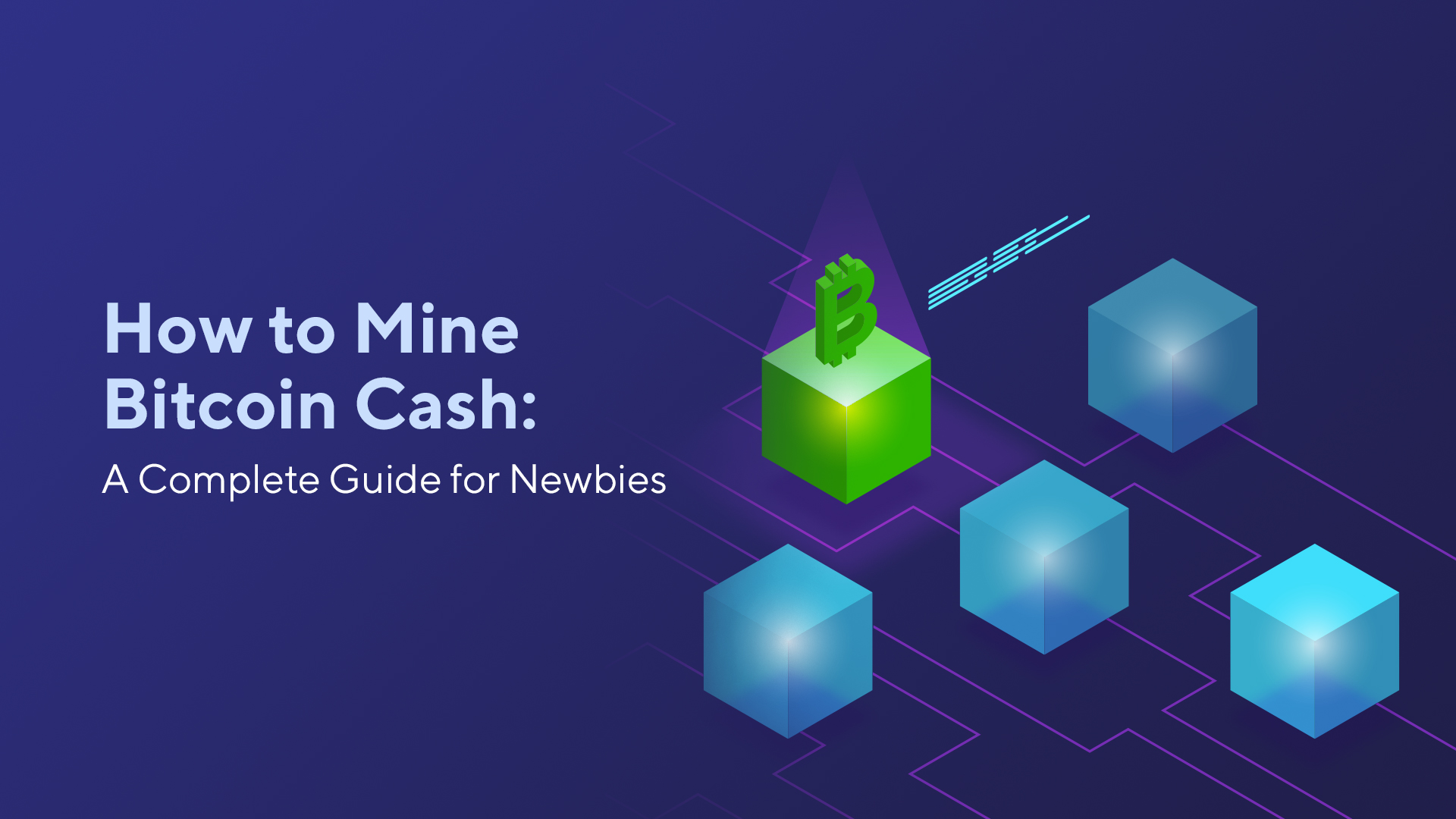 How to Mine Bitcoin Cash: A Complete Guide for Newbies