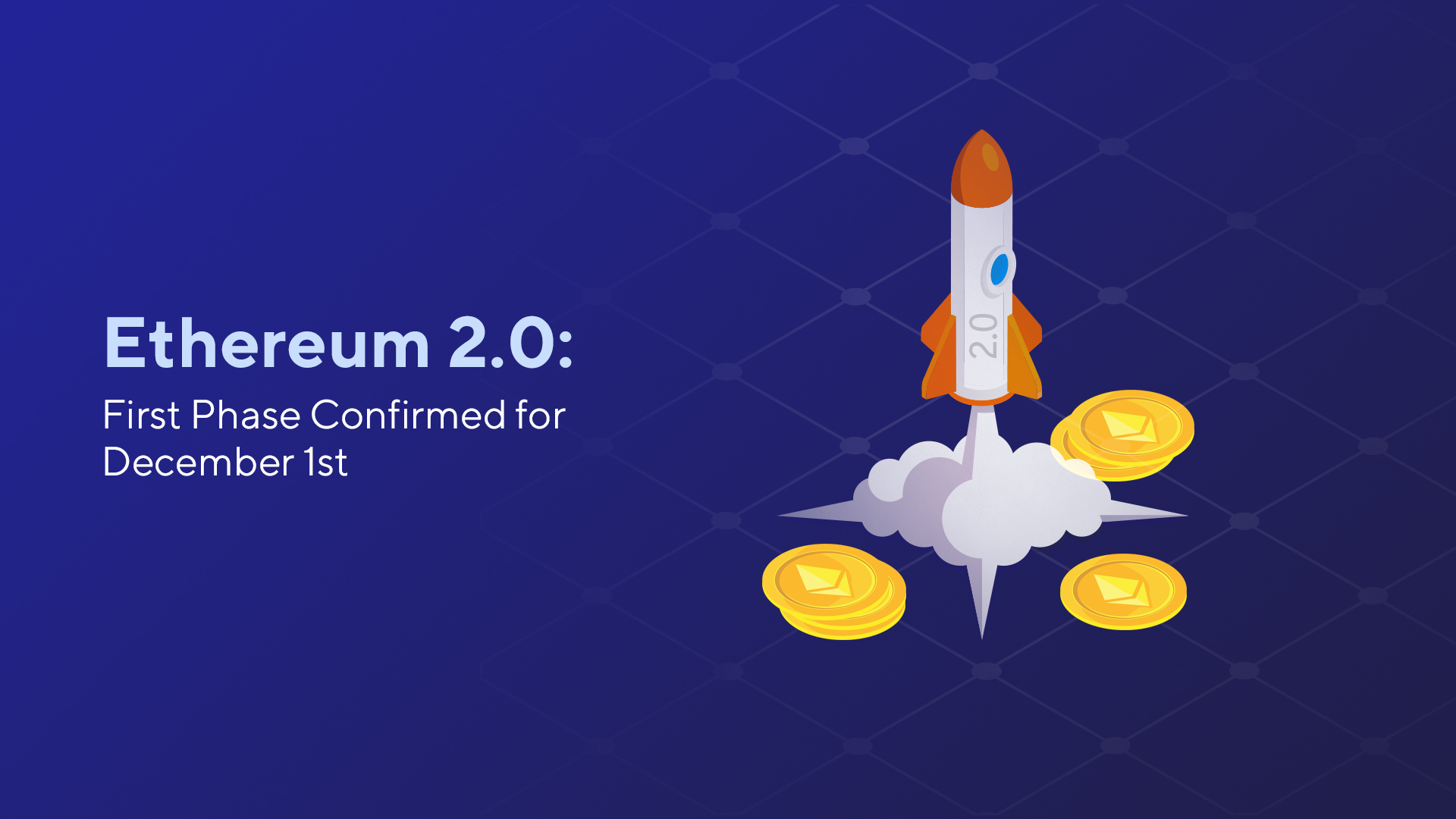 Ethereum 2.0: First Phase Confirmed for December 1st