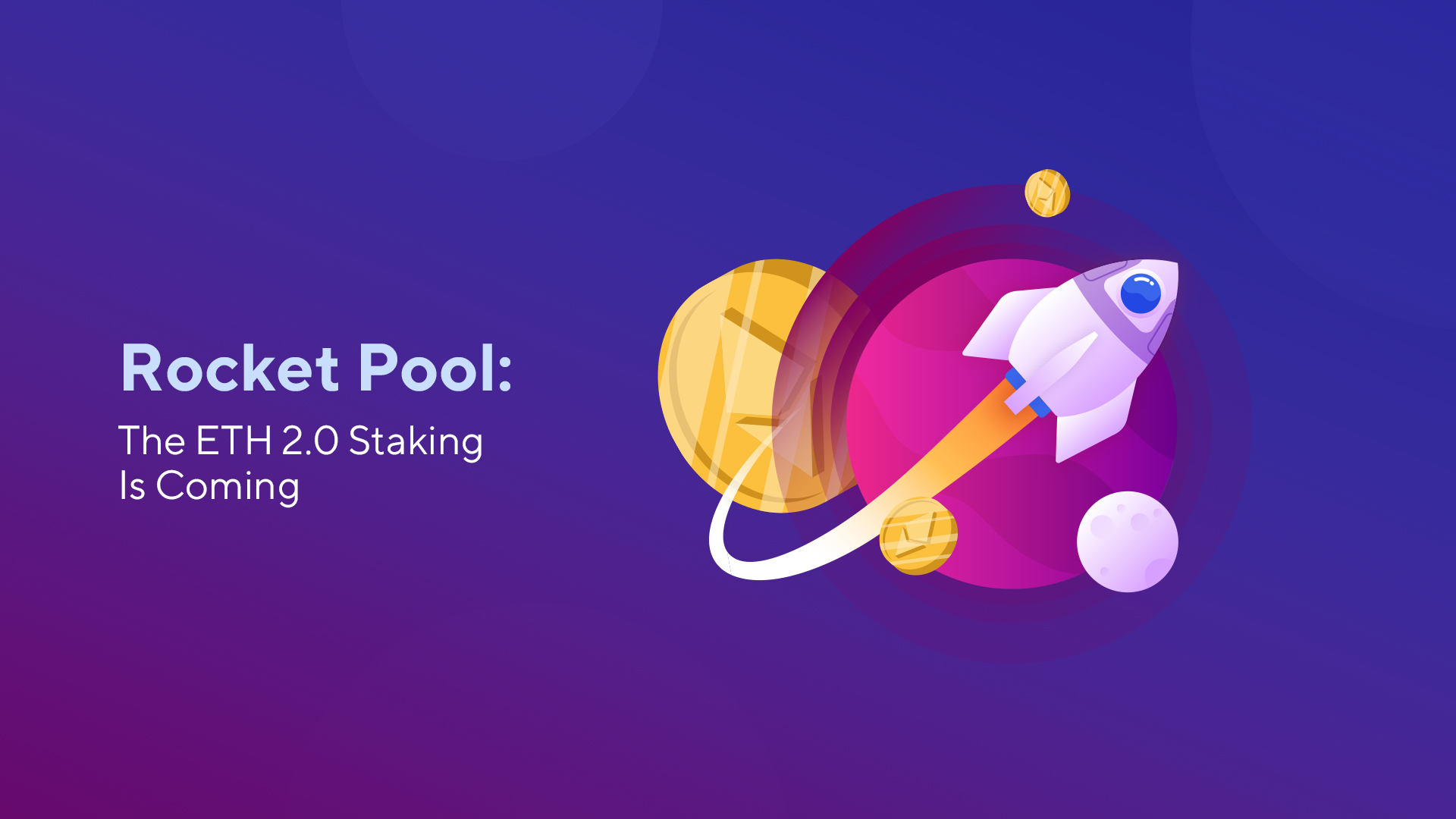 Rocket Pool: The ETH 2.0 Staking Is Coming