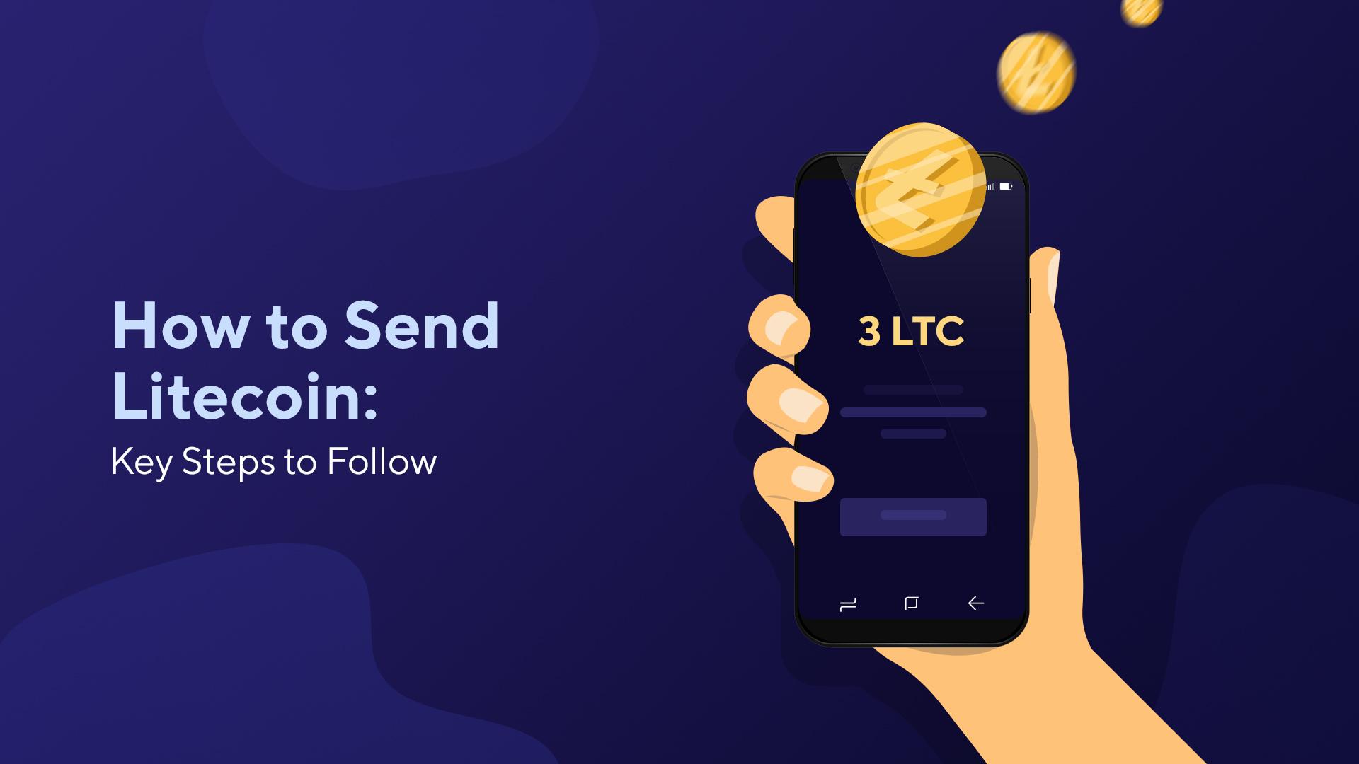 How to Send Litecoin: Key Steps to Follow
