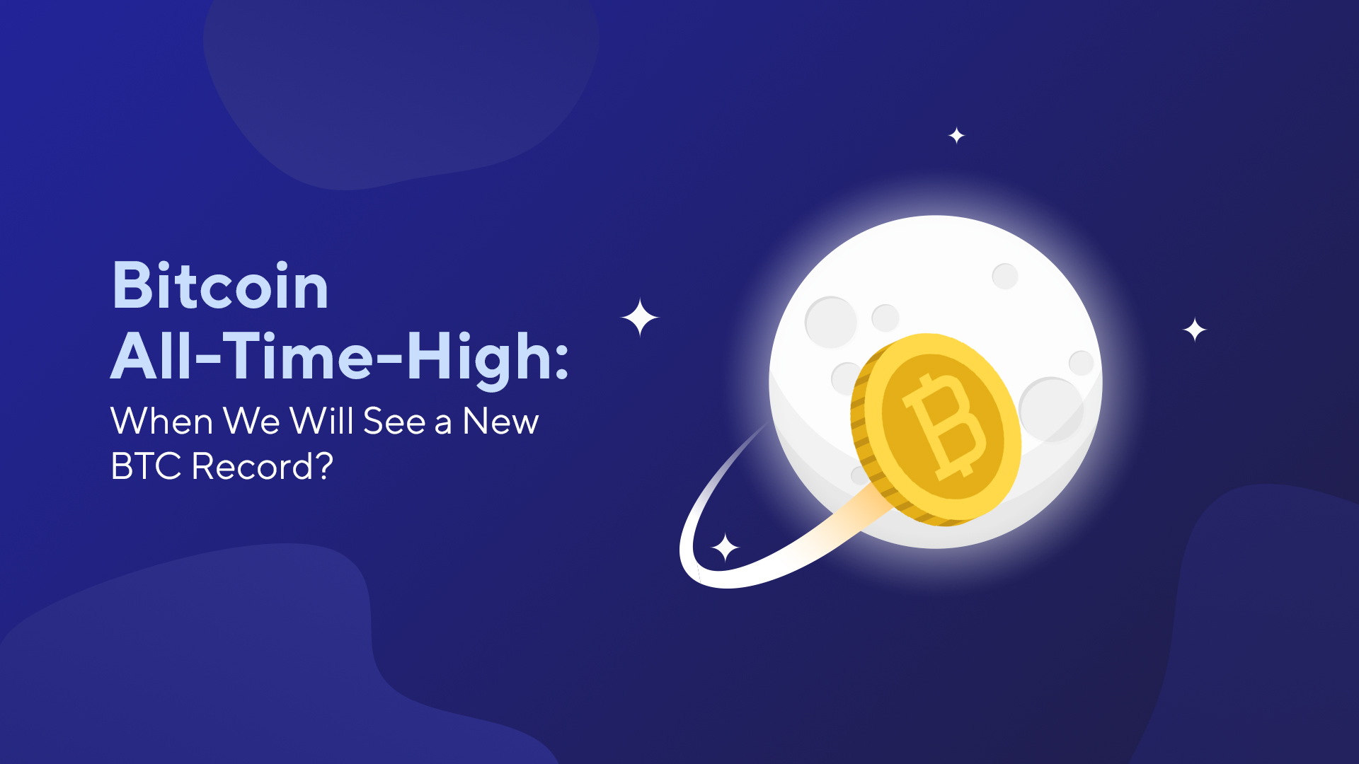 Bitcoin All-Time High: When We Will See a New BTC Record?