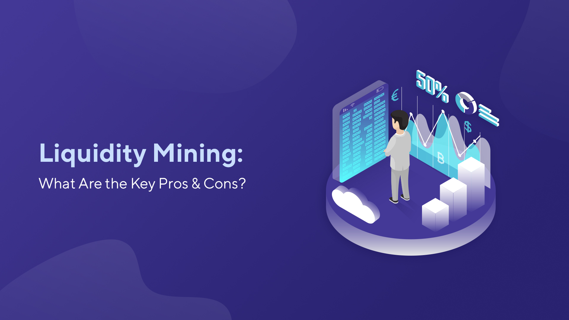 Liquidity Mining: What Are the Key Pros & Cons?