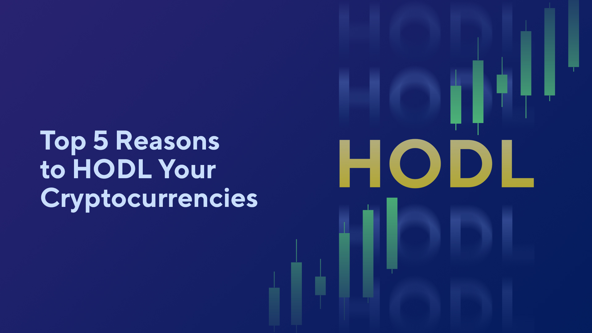 Top 5 Reasons to HODL Your Cryptocurrencies