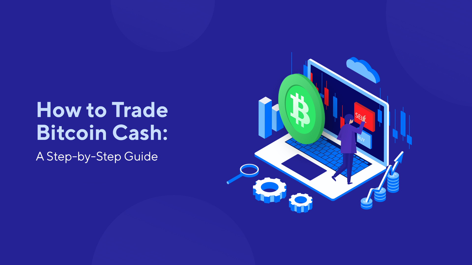 How to Trade Bitcoin Cash: A Step-by-Step Guide