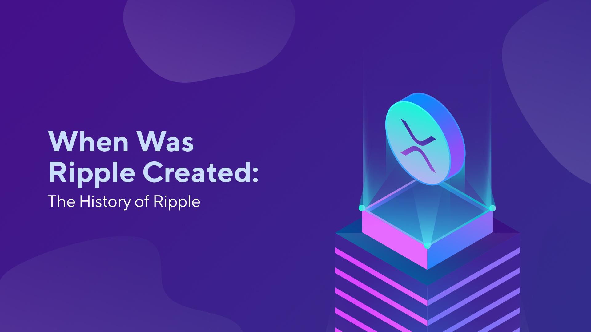 When Was Ripple Created: The History of Ripple
