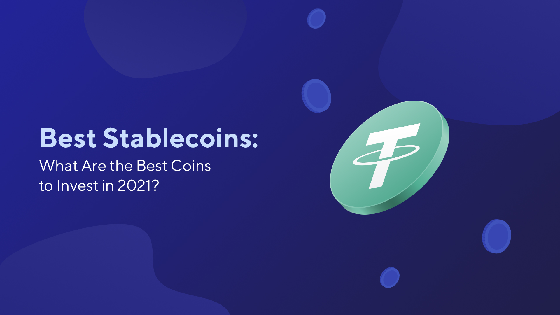 Best Stablecoins: What Are the Best Coins to Invest in 2021?