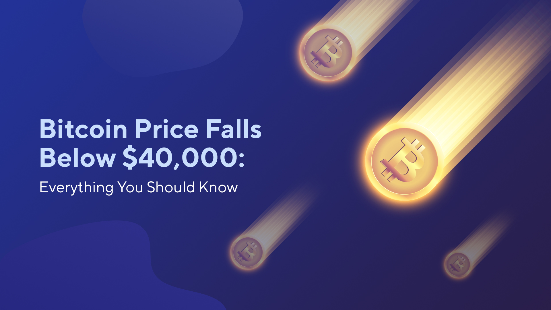 Bitcoin Price Falls Below $40,000: Everything You Should Know