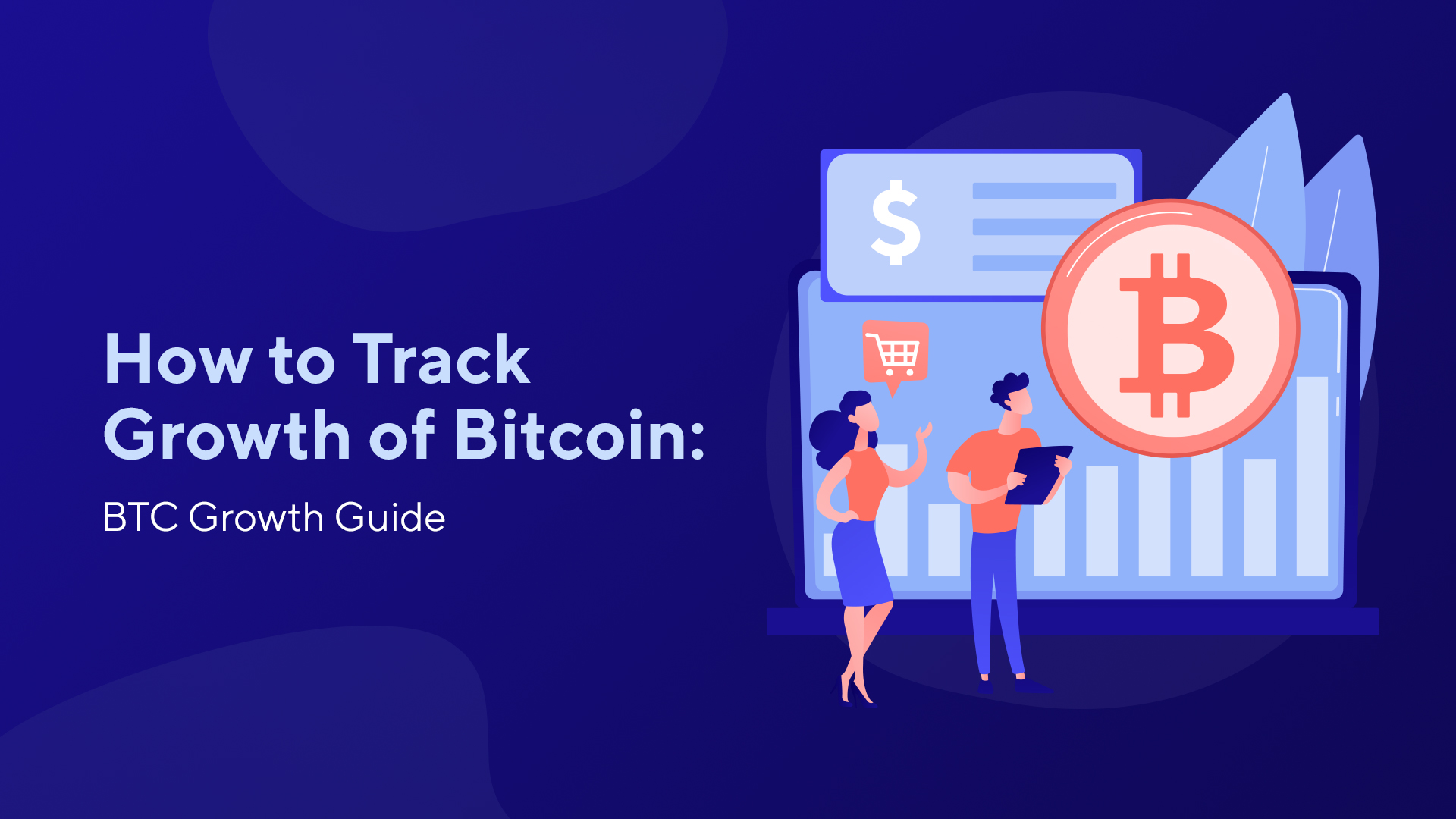 How to Track Growth of Bitcoin: BTC Growth Guide