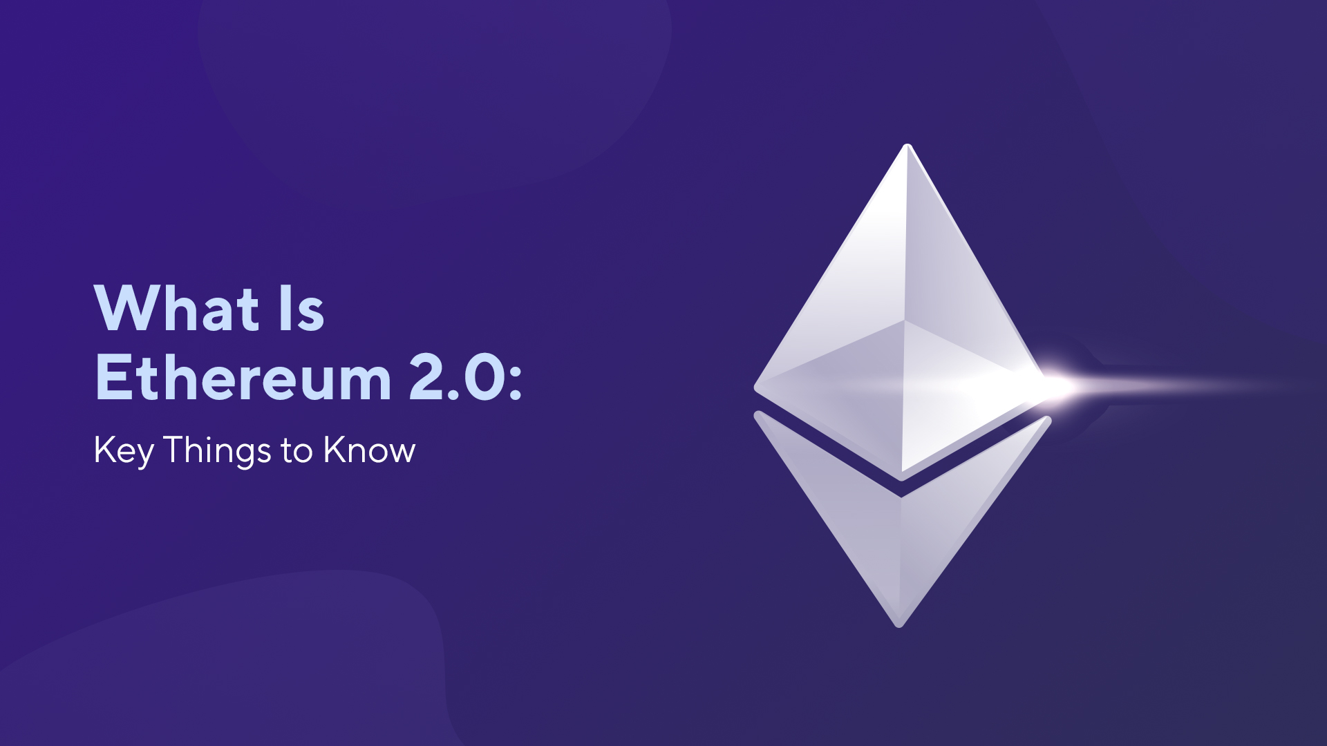What Is Ethereum 2.0: Key Things to Know