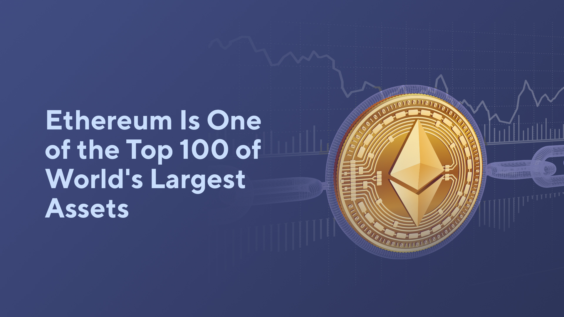 Ethereum Is One of the Top 100 of World's Largest Assets