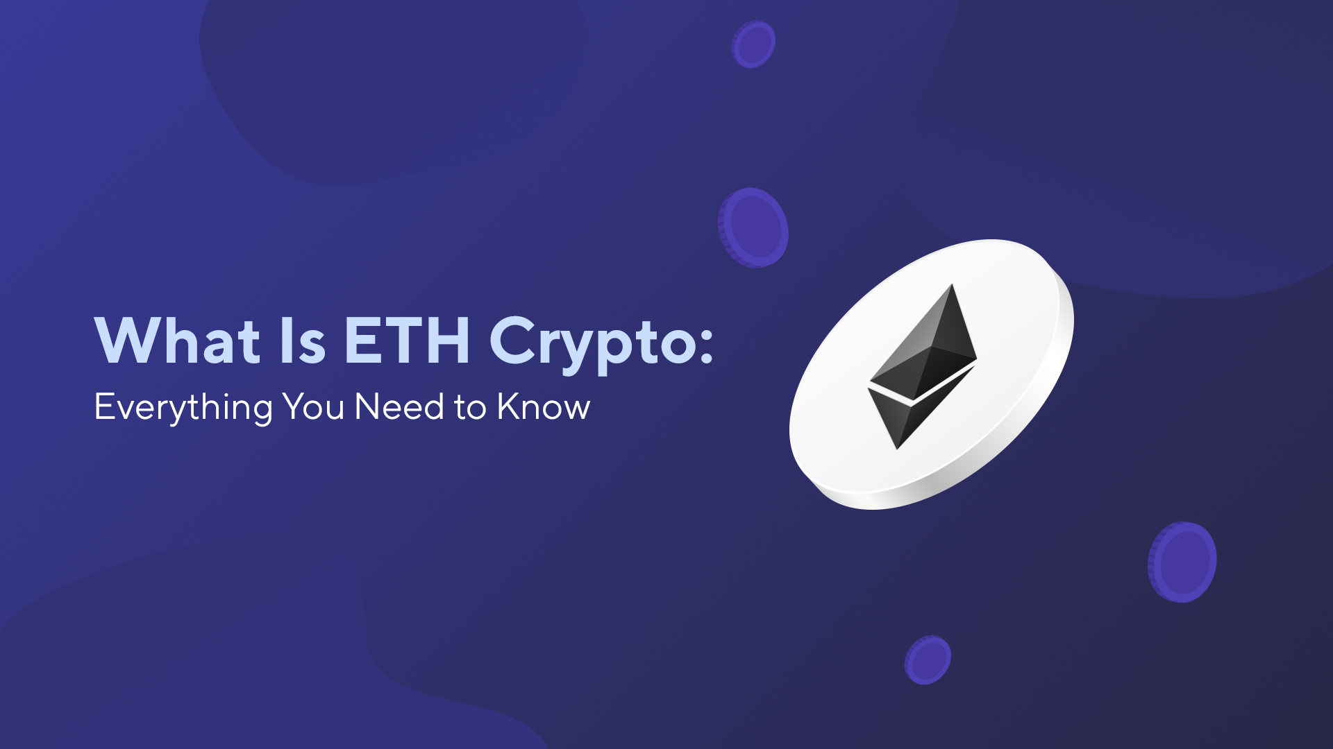 What Is ETH Crypto: Everything You Need to Know
