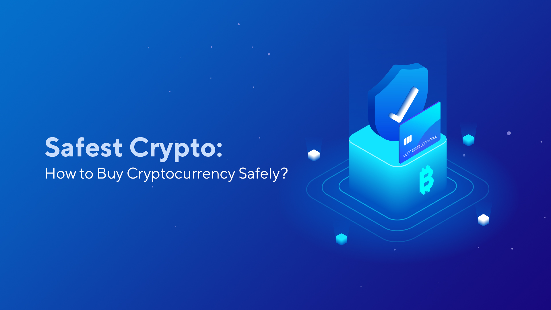 Safest Crypto: How to Buy Cryptocurrency Safely?