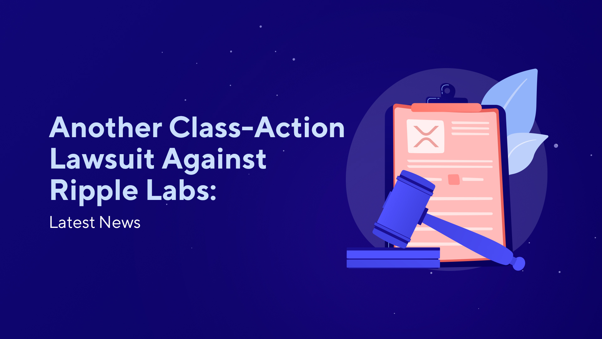 Another Class-Action Lawsuit Against Ripple Labs: Latest News