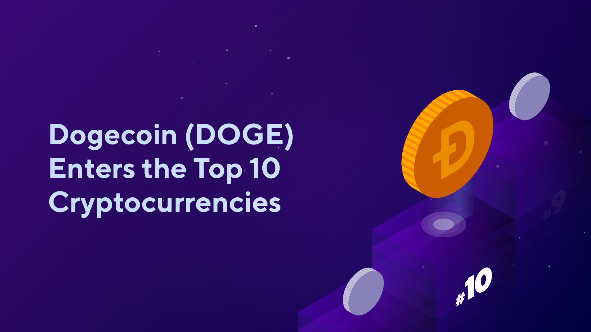 Dogecoin (DOGE) Enters the Top 10 Cryptocurrencies