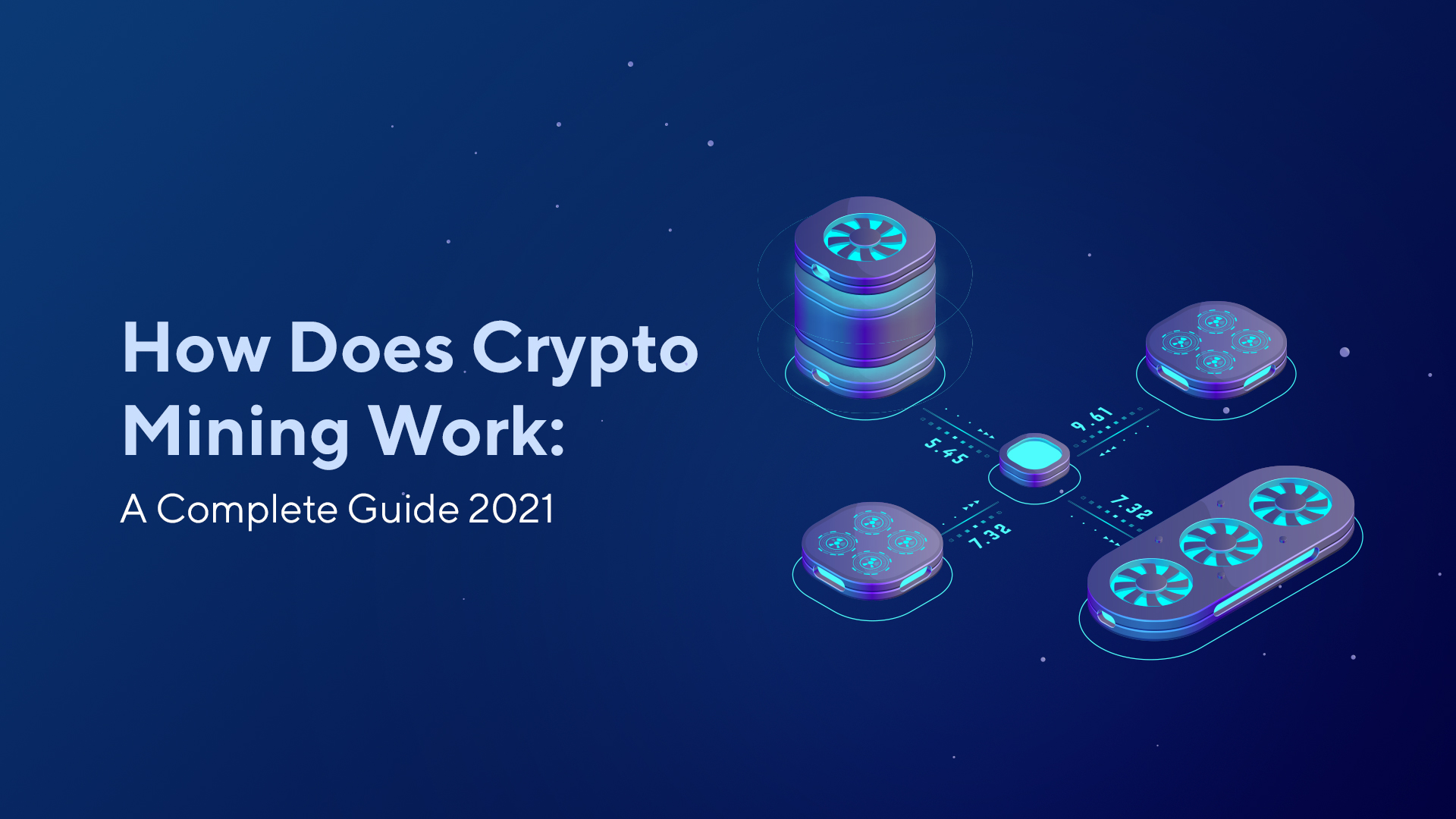 How Does Crypto Mining Work: A Complete Guide 2021