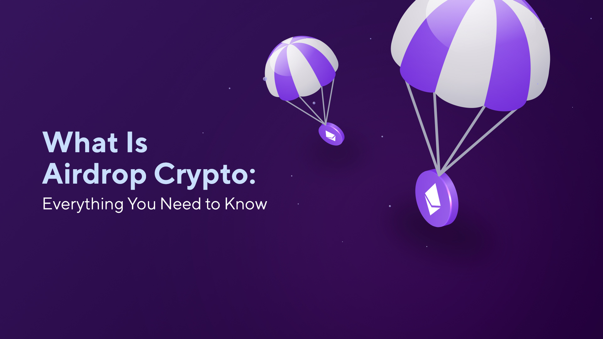 What Is Airdrop Crypto: Everything You Need to Know
