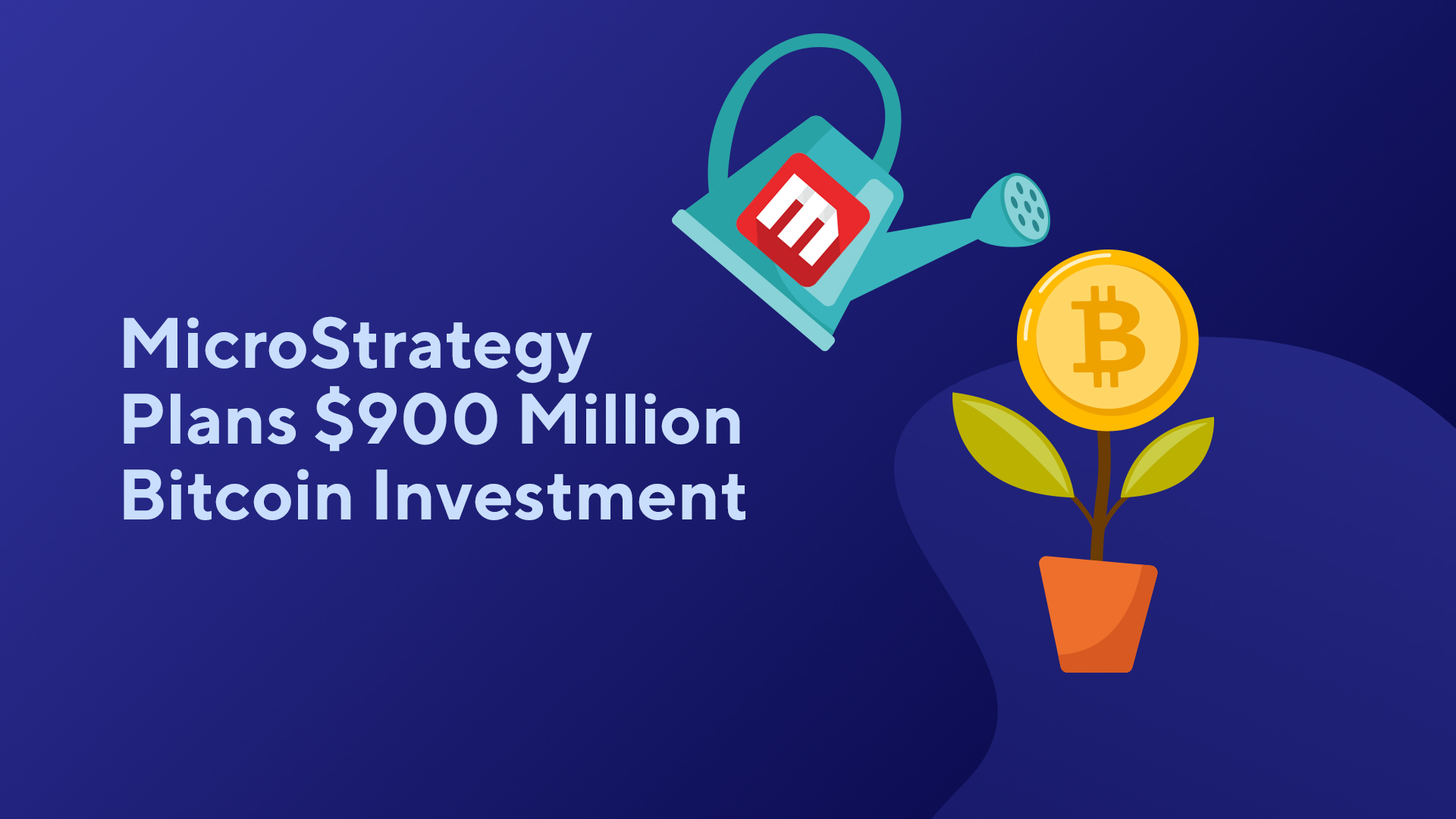 MicroStrategy Plans $900 Million Bitcoin Investment