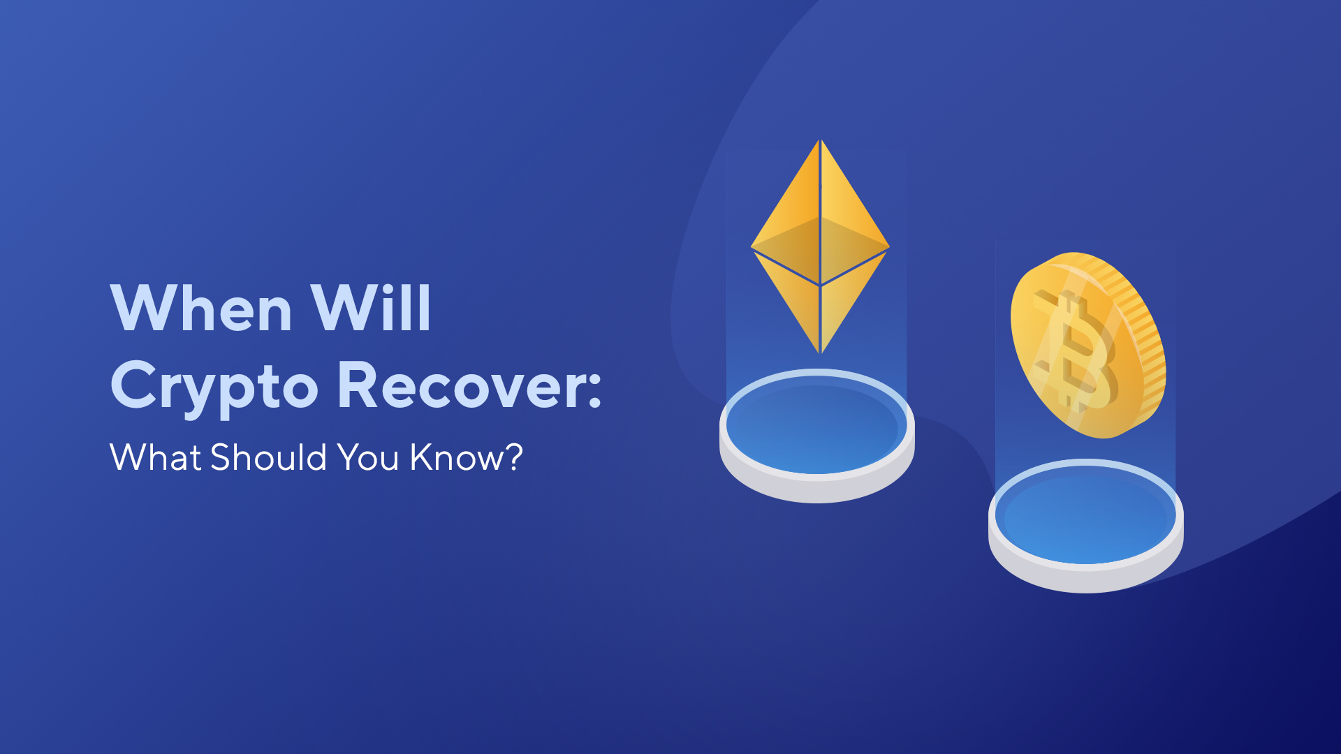 When Will Crypto Recover: What Should You Know?