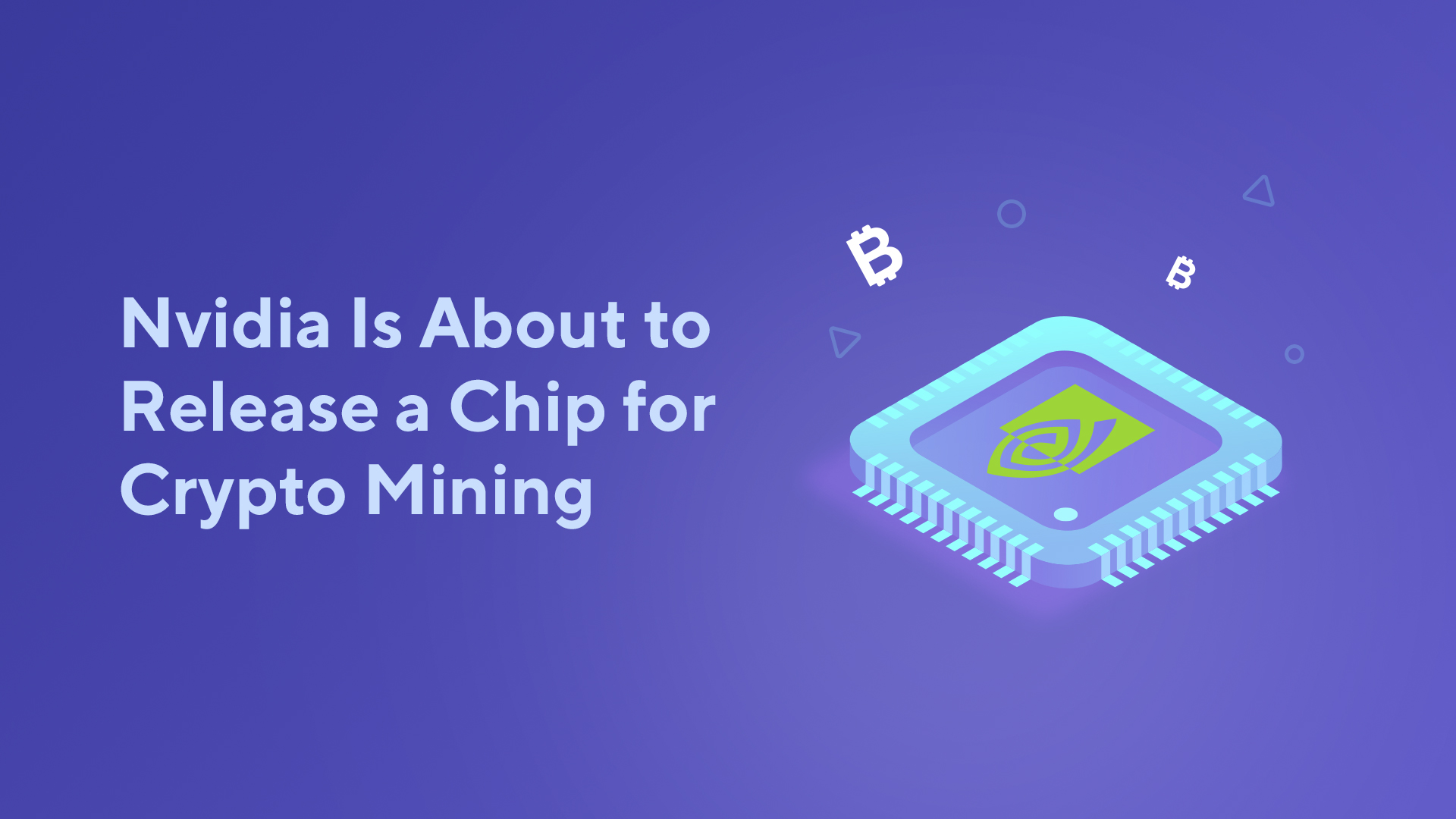 Nvidia Is About to Release a Chip for Crypto Mining